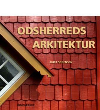 Kurt Sørensen (f. 1938): Odsherreds arkitektur
